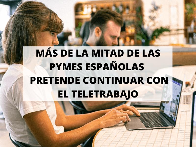 El 76% de las pymes españolas pretenden continuar con el teletrabajo