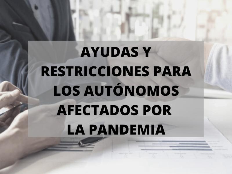 Ayudas y restricciones para autónomos afectados por la pandemia