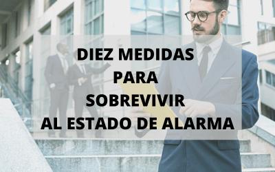 Diez medidas para sobrevivir al estado de alarma