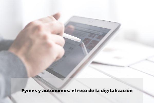 Pymes y autónomos: el reto de la digitalización