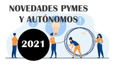 Novedades para autónomos y pymes 2021